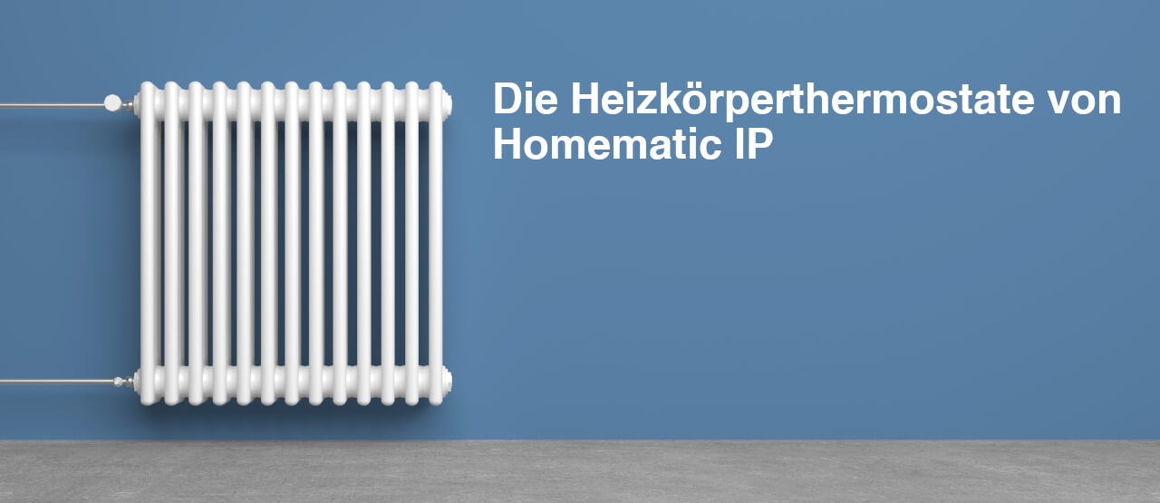 Die Heizkörperthermostate von Homematic IP - Title